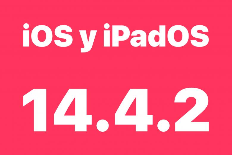 Actualización iOS 14.4.2 y iPadOS 14.4.2