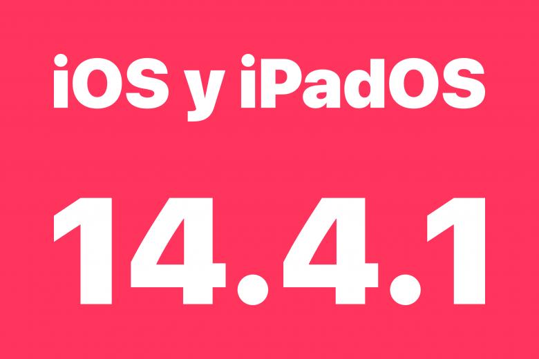 Actualización iOS 14.4.1 y iPadOS 14.4.1
