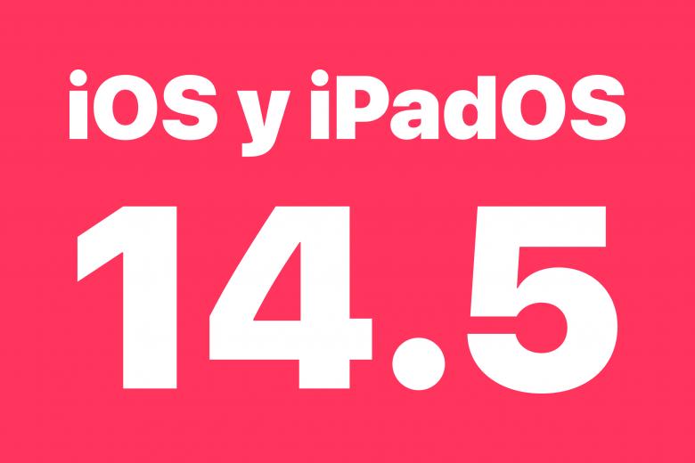 Actualización iOS 14.5 y iPadOS 14.5