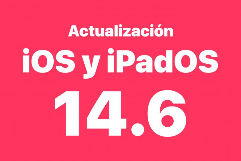 Actualización de software de iOS 14.6 y iPadOS 14.6