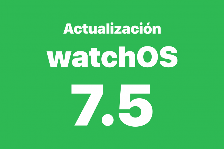 Actualización watchOS 7.5